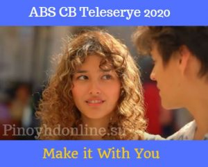 Make-It-with-You-ABS-CBN-Teleserye