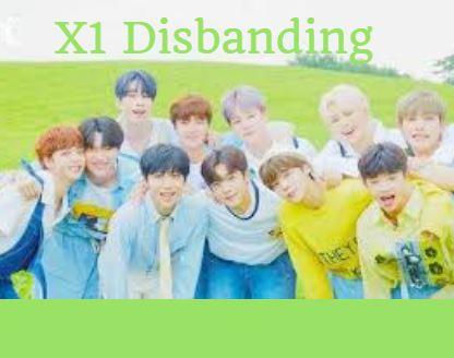 K POP X1 Announces Group Disbandment