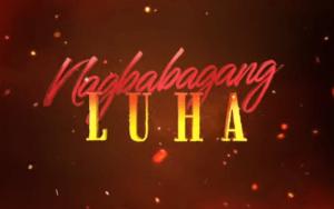 Nagbabagang Luha full episode
