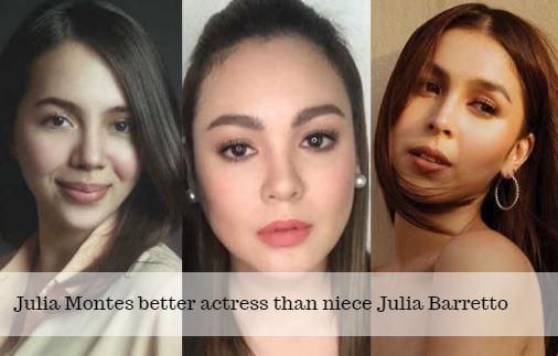 Julia Montes better actress than niece Julia Barretto
