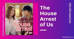 The House Arrest of Us ABS CBN Kapamilya