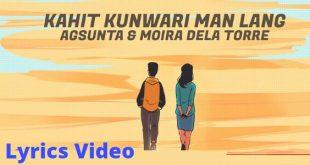 Kahit Kunwari Man Lang Lyrics Agsunta & Moira Dela Torre