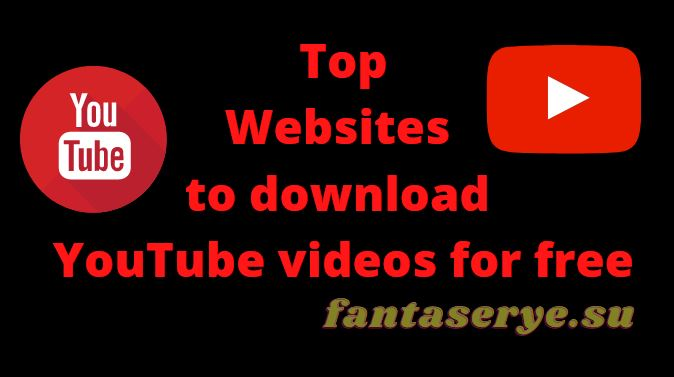 top websites to download YouTube videos for free